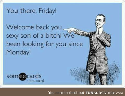 Its Friday again!