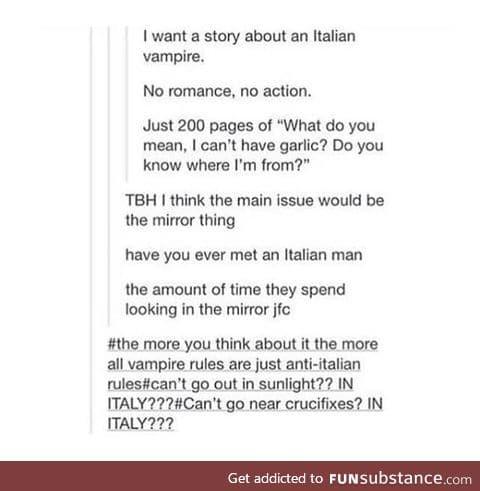Italy. The Tartarus for vampires.