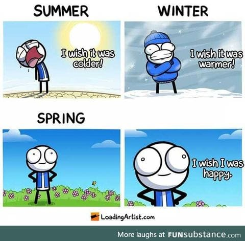 I get all four seasons up here.