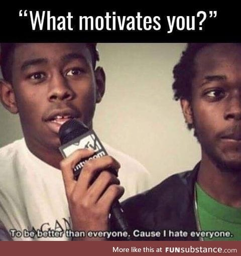 Hate is a strong motivator