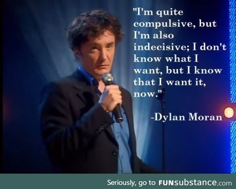 Dylan Moran is a made of gold
