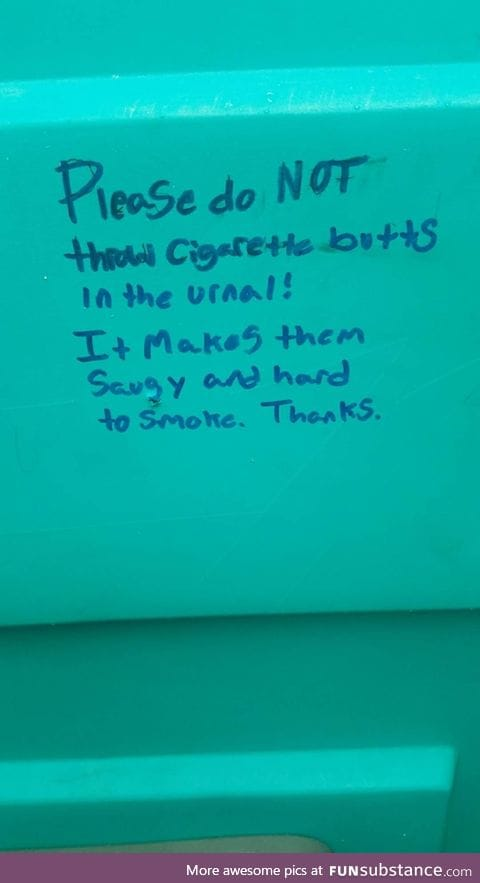 Please don't throw cigarette butts in urinal