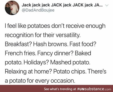 Potatoes...The real MVP