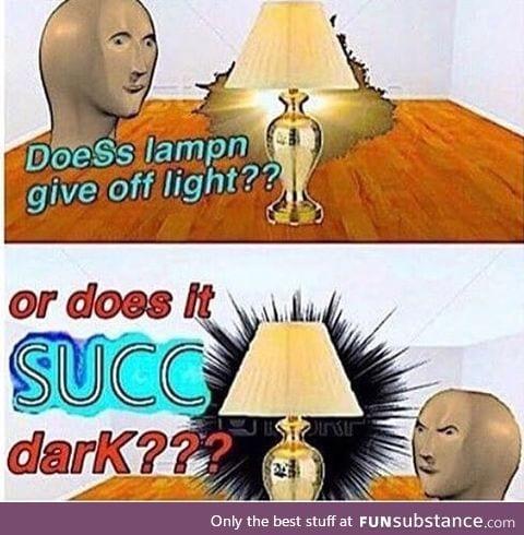 NO. Wwhat if lampn sUCC light?