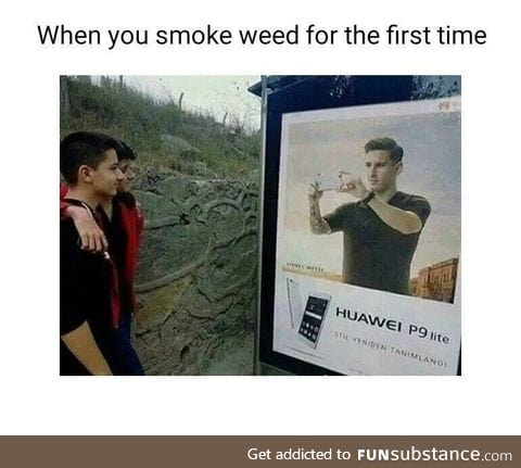 When you smoke weed for the first time