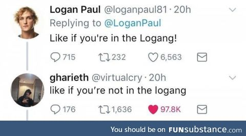 Like if you're not in the Logang