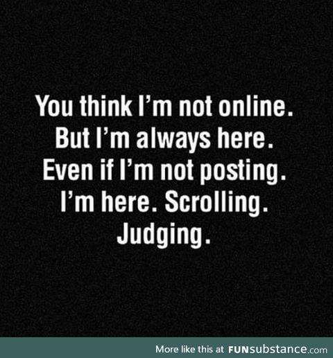 I'm always here..