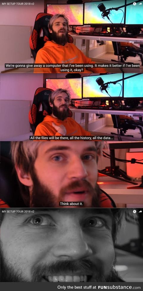 I want to know what pewdiepie is doing in his computer