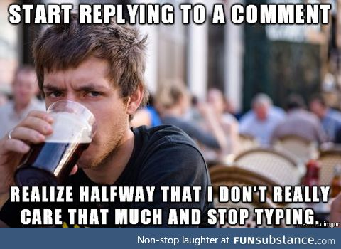 Literally 90% of my time in the comments