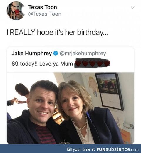 I hope it's not her birthday