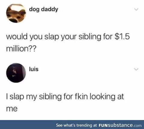 I slept my sibling ;)