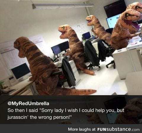 Just a typical day at the t-rex call in center