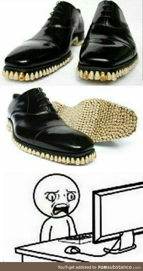Tooth shoes