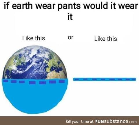 Earth pants