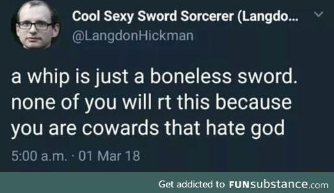 Whip is a boneless sword