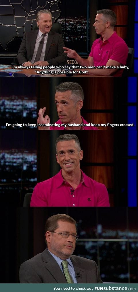 """Anything is possible for God"" - Dan Savage"