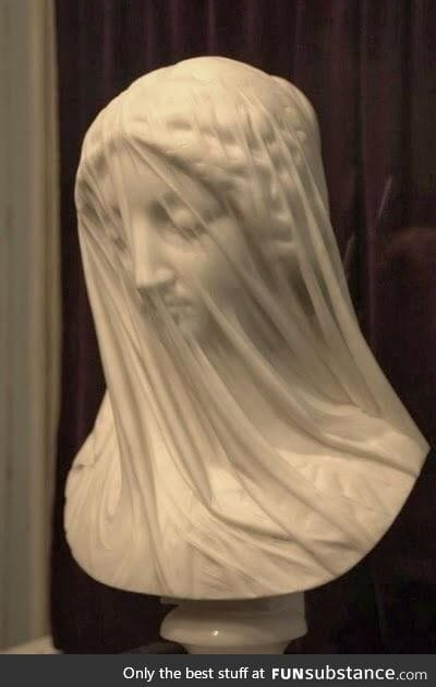 The veil is marble too