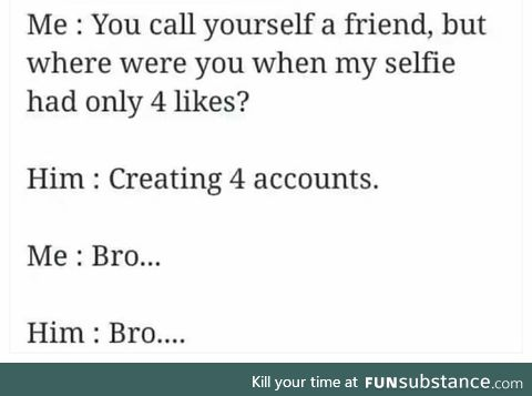 A true bro