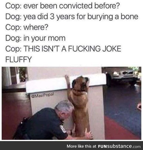 Fluffy don't take no shit from no cop