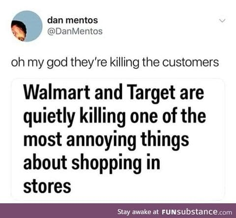 They're killing customers