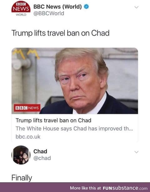 Chad is free now