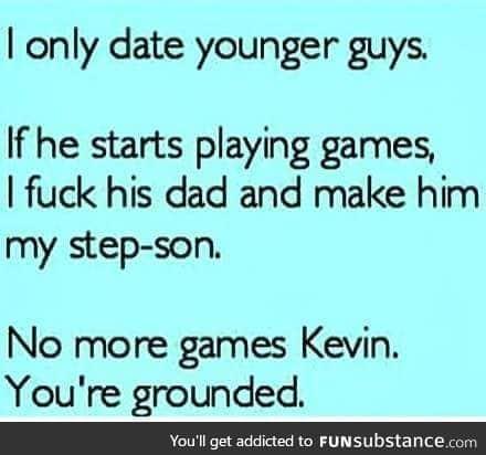 Although, I actually do older guys.