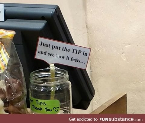 Maybe not the best sign for a tip jar