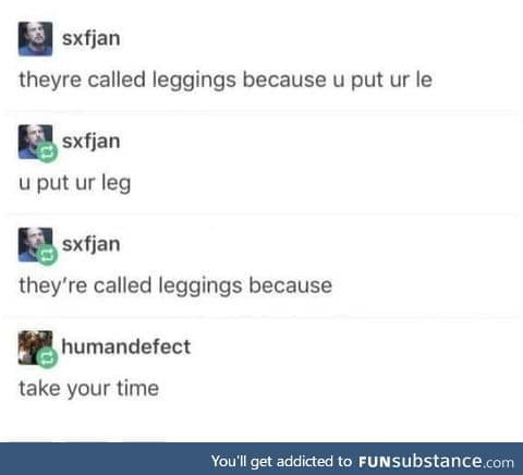 You put your left leg in, you pull your left leg out