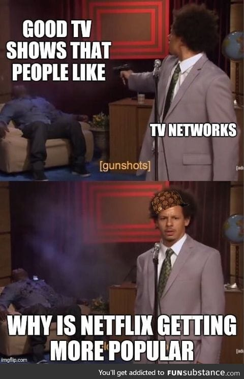 Pretty much sums up tv networks right now