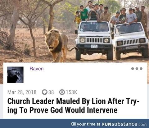 He was probably lion there in regret