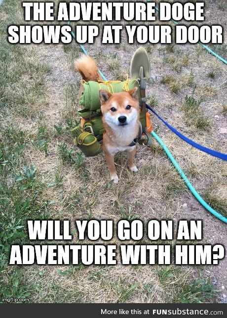 When Adventure calls (That's his name)