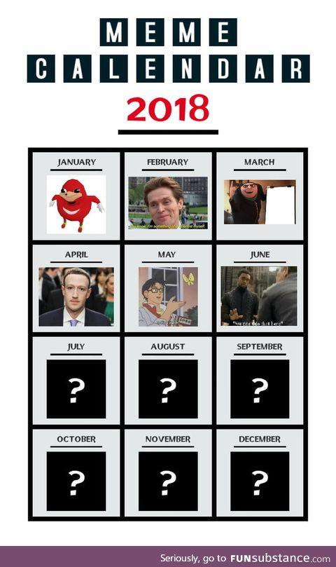Meme Calendar 2018 ( so far )