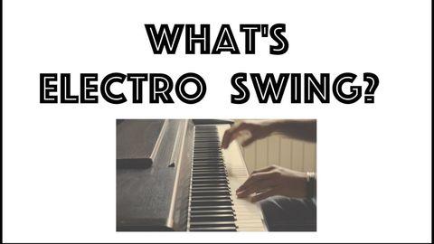Electro Swing in a nutshell