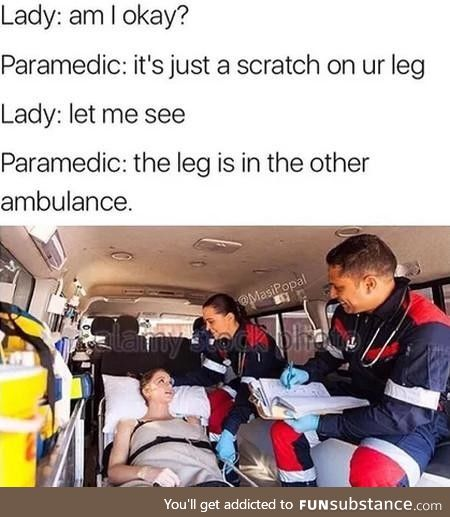 You're going to make it... To the hospital