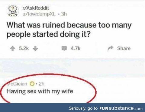Ruined my wife