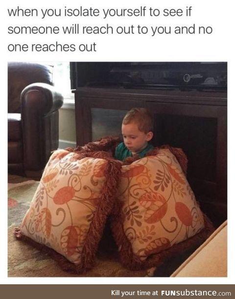 Just isolate yourself, bro