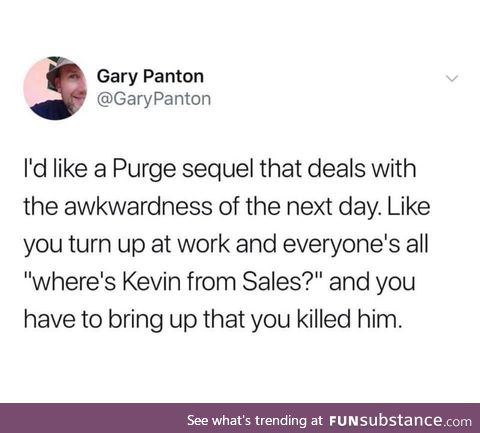 Purge makes things awkward