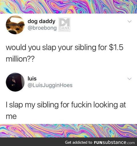 I'll definitely slap