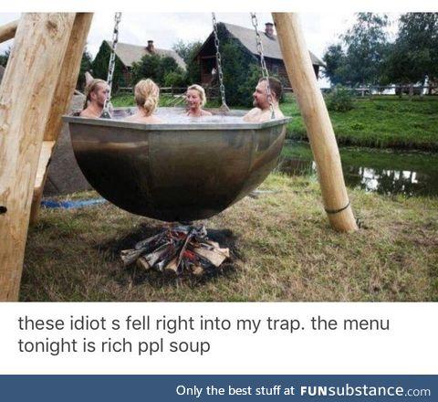 Rich people soup