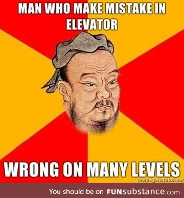 The Earlier Confucius meme got me. Found another good one