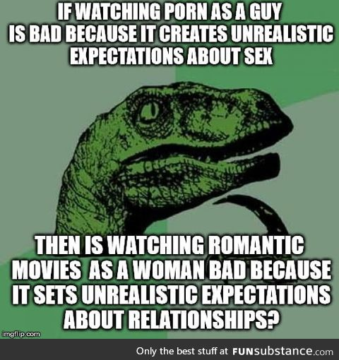 Romance movies is like p*rn for women