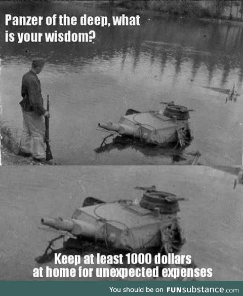 A wise tank once said