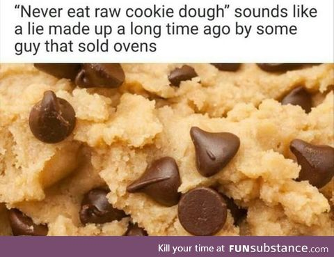 Don't eat raw cookie dough