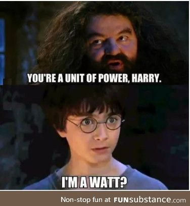Watt the hell !