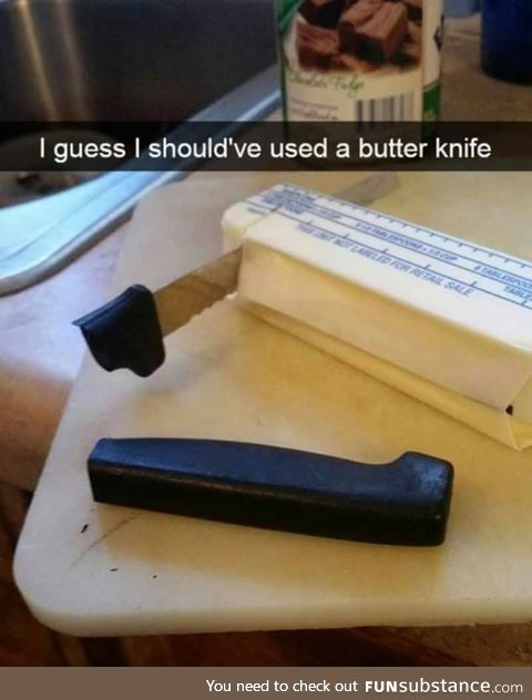 That's what butter knife is for