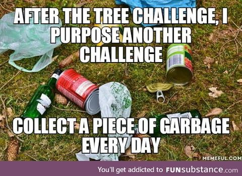 Garbage challenge, why not?