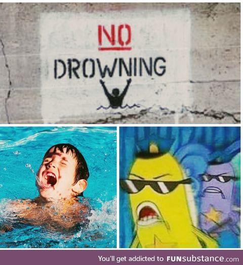 No drowning