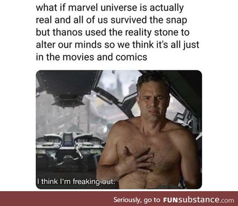 We could be in Marvel universe