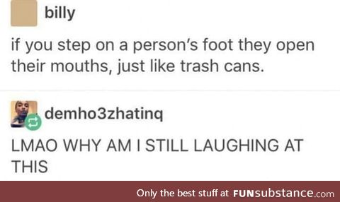 A world full of laughing trash cans.