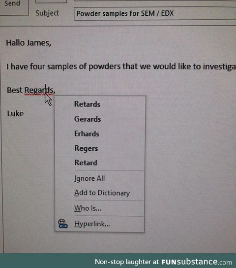 Microsoft Outlook may be more irritable than m. Spellcheck fail